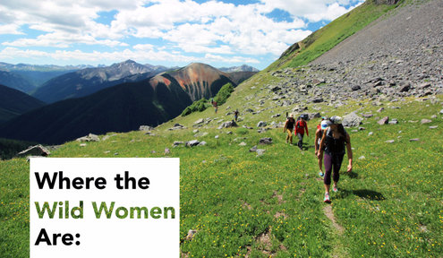 Where the Wild Women Are: How a cross-country upheaval started a movement