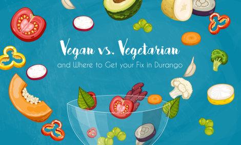 Vegan vs. Vegetarian Durango