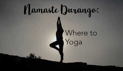 Namaste Durango: Where to Yoga