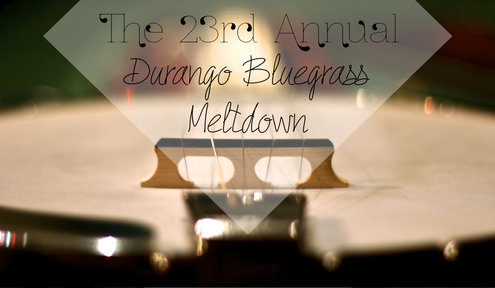 The 23rd Annual Durango Bluegrass Meltdown