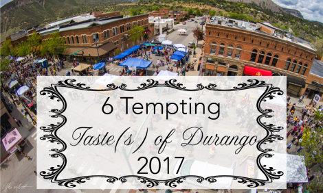 6 Tempting Taste(s) of Durango 2017