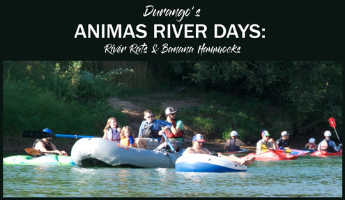 Durango's Animas River Days: River Rats & Banana Hammocks