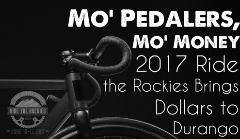 Mo' Pedalers, Mo' Money: 2017 Ride the Rockies Brings Dollars to Durango