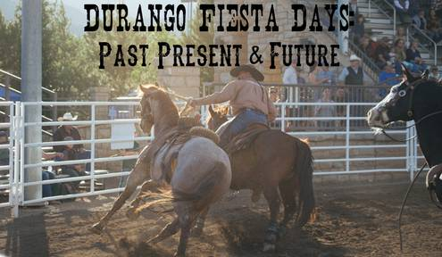 Durango Fiesta Days 2017: Past, Present & Future