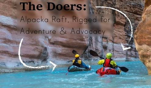 The Doers: Alpacka Raft, Rigged for Adventure & Advocacy