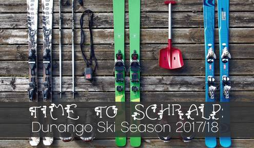 Time to Schralp: Durango Ski Season 2017/18