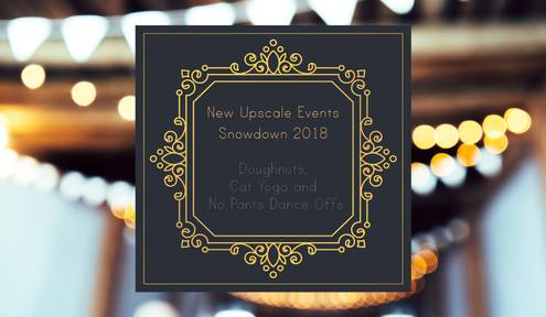New Upscale Events for Snowdown 2018