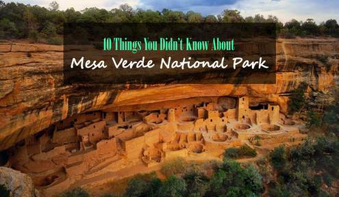 10 Things You Didn't Know About Mesa Verde