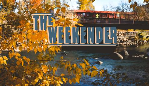 The Weekender // September 7th - 9th, 2018