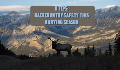 8 Tips: Backcountry Safety this Hunting Season
