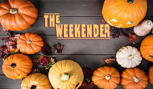 The Weekender // October 26-28th