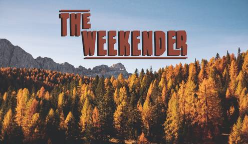 The Weekender // November 9th-11th