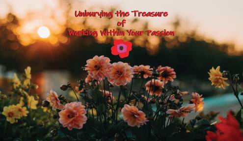 Uncovering the Treasure of Working Within Your Passion