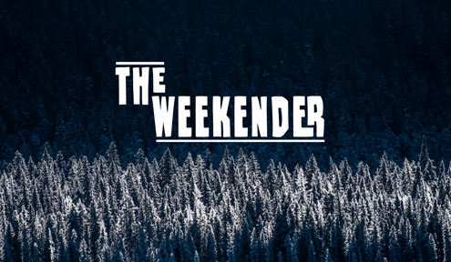 The Weekender // December 14th - 16th