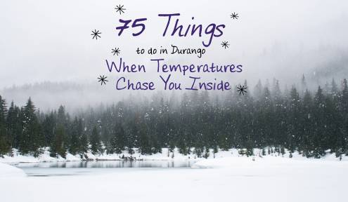 75 things to do in Durango in winter