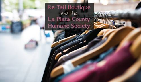 Re-Tail Boutique and the La Plata County Humane Society
