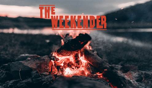 The Weekender //  January 18th - 20th