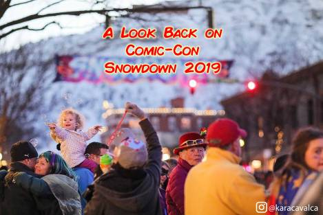A Look Back on Comic-Con Snowdown 2019