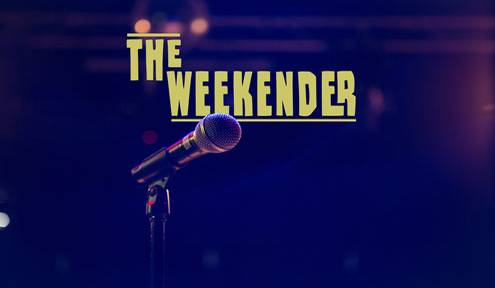 The Weekender // February 8th-10th