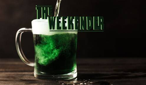 The Weekender // March 15th - 17th