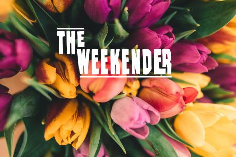 The Weekender // April 19th - 21st
