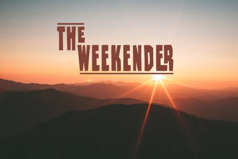 The Weekender // June 14th - 16th