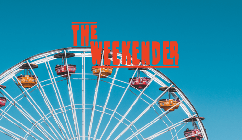 The Weekender // August 9th-11th