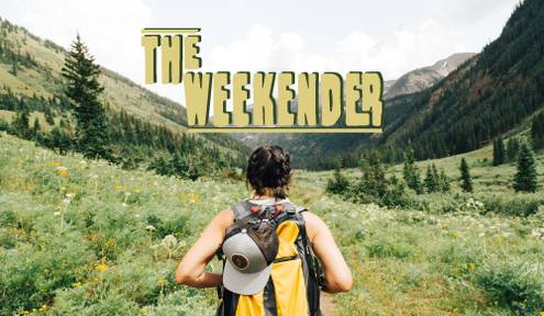 The Weekender // August 16th-18th
