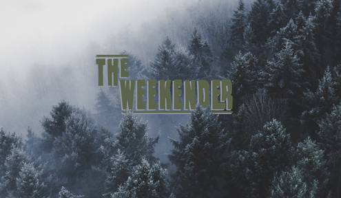 The Weekender // Dec. 20th - 22nd