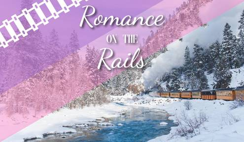 A Valentine's Day Dream Voyage: Romance on the Rails
