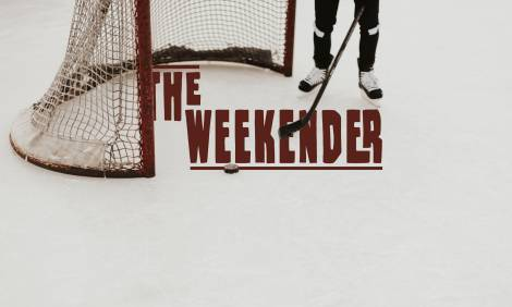 The Weekender // February 21st - 23rd