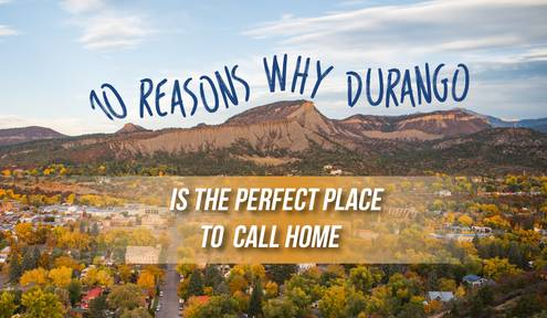 10 Reasons Why Durango is a Great Place to Call Home