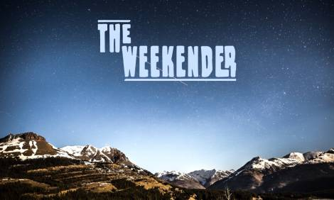 The Weekender // August 7th - August 9th